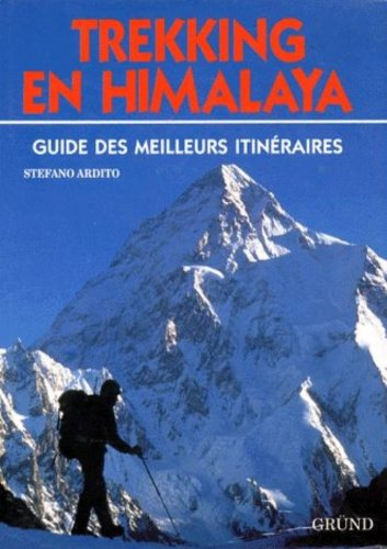 TREKKING EN HIMALAYA. Guide des meilleurs itinéraires