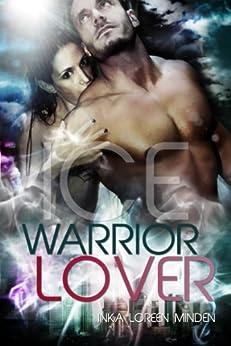 Ice - Warrior Lover 3 von [Minden, Inka Loreen]