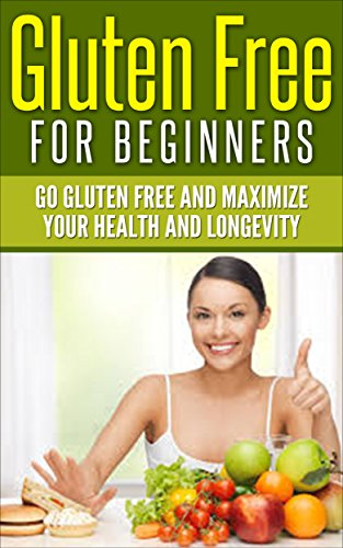gluten-free-for-beginners-go-gluten-free-and-maximize-your-health-and-longevity-gluten-free-meals-gl