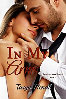 In My Arms (Philadelphia Series Book 1) by [Plendl, Taryn]
