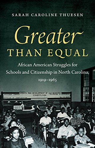 Greater Than Equal: African American Struggles for Schools and Citizenship in North Carolina, 1919-1965