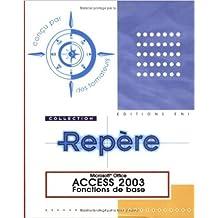 Access 2003 : Fonctions de base de Corinne Hervo ( 1 juin 2004 )