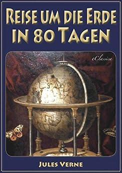 Jules Verne: Reise um die Erde in 80 Tagen (Illustriert & mit Karte der Reiseroute) von [Verne, Jules]