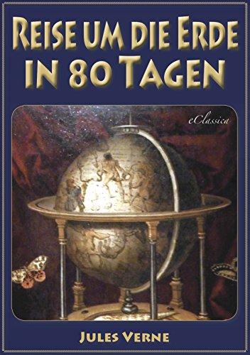 Jules Verne: Reise um die Erde in 80 Tagen (Illustriert & mit Karte ...