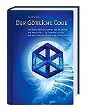Der göttliche Code: Band 1: Die Rätsel um Erschaffung und Evolution der Menschheit - im Gespräch mit Gott aus dem Code der Edda-Runen entschlüsselt