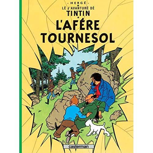 Lè j'avanturè dè Tintin : L'afére Tournesol : Edition en gruérien