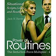 Power of Routines IV: Situational Scripts, Lines and Routines (The Seduction Force Multiplier Book 4) (English Edition)