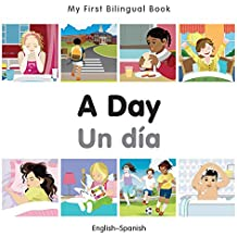 My First Bilingual Book–A Day (English–Spanish)