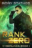 Rank Zero: A Sci-Fi LitRPG (Cyberlinks Book 1) (Cyberlinks Trilogy) (English Edition)