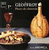 Geoffroy : Pièces de clavecin. Mrowca.