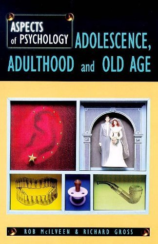 Adolescence, Adulthood and Old Age (Aspects Of Psychology): Written by Rob McIlveen, 2000 Edition, Publisher: Psychology Press [Paperback]
