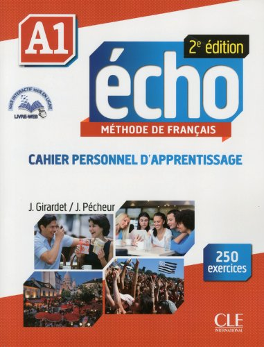 Echo - Niveau A1 - Cahier personnel d'apprentissage + CD audio + livre-web - 2ème édition par Jacques Pécheur