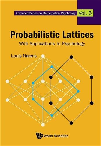 Probabilistic Lattices: With Applications To Psychology (Advanced Series on Mathematical Psychology)
