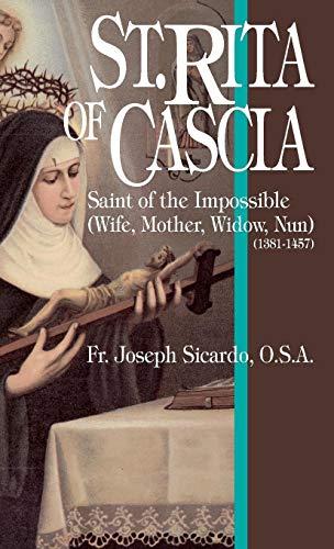 St. Rita of Cascia: Saint of the Impossible: Saint of the Impossible (1381-1457) por Joseph A Sicardo