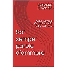 So' sempe parole d'ammore: Canti, Cantici e Canzoni non solo della Tradizione (Italian Edition)