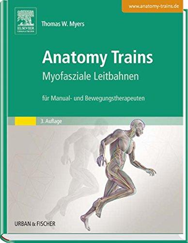 anatomy-trains-myofasziale-leitbahnen-fur-manual-und-bewegungstherapeuten-mit-zugang-zum-elsevier-po