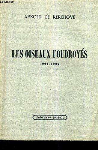 LES OISEAUX FOUDROYES 1961-1962.