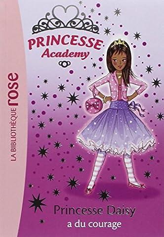 Princesse Academy, Tome 3 : Princesse Daisy a du