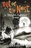 Out of the nest, An Italian Summer (The Italian Saga) (Volume 2) by Gaia B. Amman (2016-01-30)