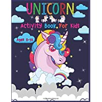 Unicorn Activity Book For Kids Ages 8-12: Cute Beautiful Unicorn Activity Book For Kids | A Fun Kid Workbook Game For Learning, Coloring, Dot To Dot, Mazes, and More!