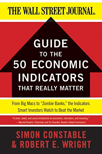 the-wsj-guide-to-the-50-economic-indicators-that-really-matter-from-big-macs-to-zombie-banks-the-ind