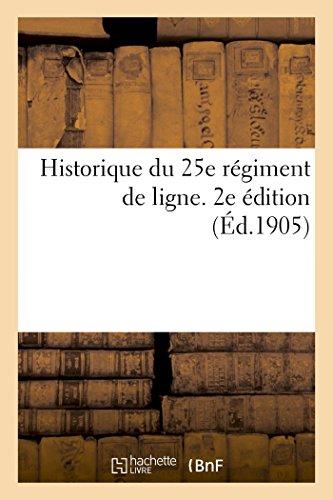 Historique du 25e rgiment de ligne. 2e dition