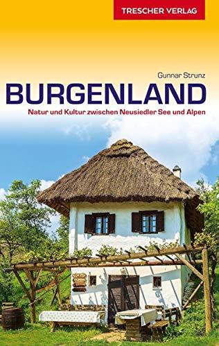 Reiseführer Burgenland: Natur und Kultur zwischen Neusiedler See und Alpen (VLB Reihenkürzel: SM825 - Trescher-Reihe Reisen)