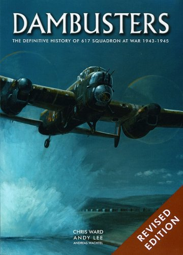 Dambusters: The Illustrated History of 617 Squadron: 0