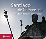 Santiago de Compostela: Die Stadt des heiligen Jakobus - Andreas Drouve