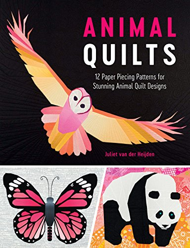 Animal Quilts: 12 Paper Piecing Patterns for Stunning Animal Quilt Designs (English Edition) -