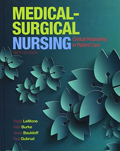 Medical-Surgical Nursing: Clinical Reasoning in Patient Care (Medical Surgical Nursing - Lemone)