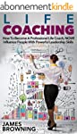 Life Coaching: How to Become a Profes...