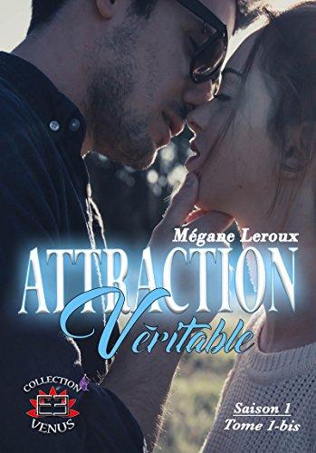 Attraction Véritable - saison 1: tome 1 bis par [Leroux, Mégane]