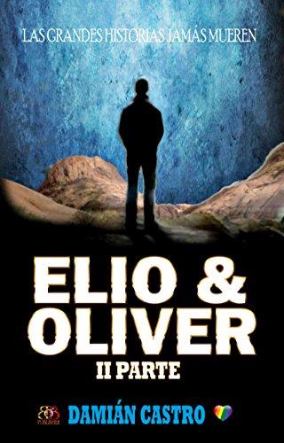 ELIO & OLIVER: II Parte