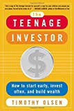 The Teenage Investor: How to Start Early, Invest Often & Build Wealth