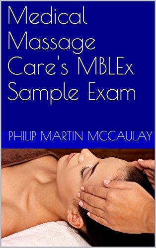 Medical Massage Care's MBLEx Sample Exam (English Edition) (Philip Martin Mccaulay Mblex)