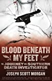 Image de Blood Beneath My Feet: The Journey of a Southern Death Investigator
