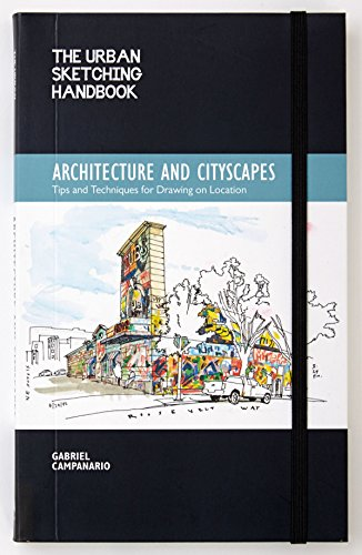 The Urban Sketching Handbook: Architecture and Cityscapes: Tips and Techniques for Drawing on Location (Urban Sketching Handbooks) por Gabriel Campanario