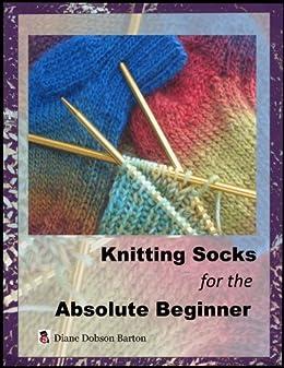Knitting Socks For The Absolute Beginner (English Edition) par [Barton, Diane Dobson]
