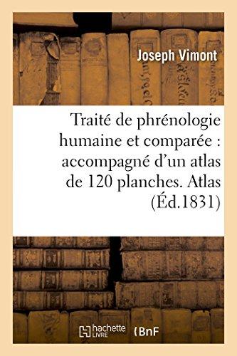 Traité de phrénologie humaine et comparée : accompagné d'un atlas de 120 planches. Atlas