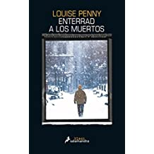 Enterrar a los muertos (Spanish Edition) by Louise Penny (2016-06-15)