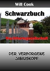 Schwarzbuch Wachtturmgesellschaft - der verborgene Januskopf (Will Cook und die Wachtturmgesellschaft 2)