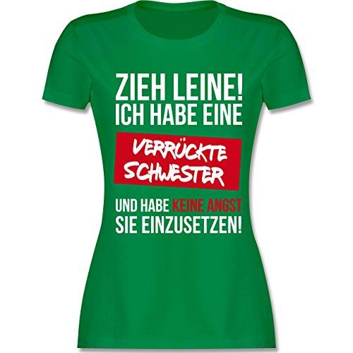 Shirtracer Schwester & Tante - Zieh Leine Ich Habe eine Verrückte Schwester - Damen T-Shirt Rundhals Grün