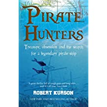Pirate Hunters: Treasure, Obsession and the Search for a Legendary Pirate Ship