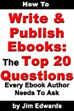 Image de How To Write and Publish Ebooks: The Top 20 Questions Every Ebook Author Needs To Ask (English Edition)
