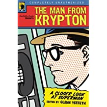 Man from Krypton, The: A Closer Look at Superman (Smart Pop) by GLENN YEFFETH (2006-04-10)
