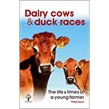 Dairy Cows & Duck Races - the life & times of a young farmer
