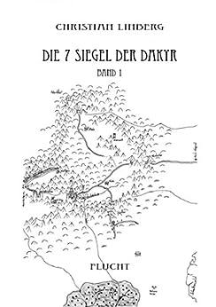 Die sieben Siegel der Dakyr - Band 1 - Flucht