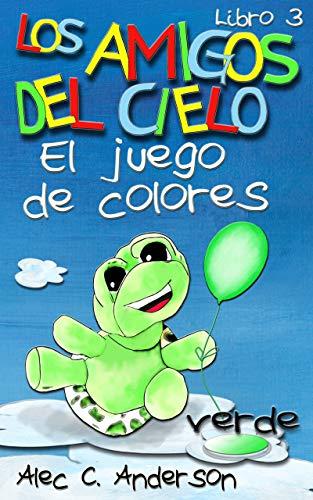 El juego de colores (Los Amigos del Cielo n 3)