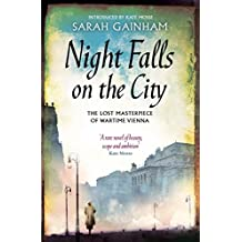 Night Falls On The City: The Lost Masterpiece of Wartime Vienna (English Edition)